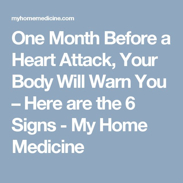 One Month Before a Heart Attack, Your Body Will Warn You – Here are the 6 Signs - My Home Medicine