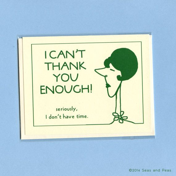Funny Thank You Card - I CANNOT THANK You Enough - Thank You Card - Thanks Card - Snarky Thank You Card - Snarky Card - Snarky Thanks