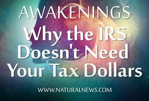 Federal income tax exposed as theater: Why the government doesn't really need your tax dollars