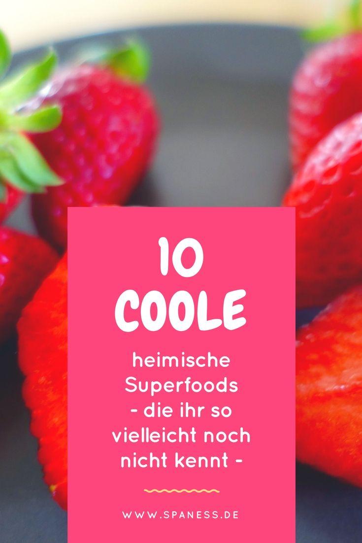 Superfood Top 10 - aber bitte heimisch!!!
