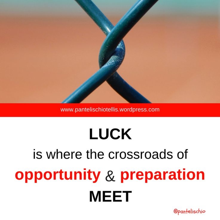 Luck is where the crossroads of opportunity and preparation meet - Seneca #quote #αποφθέγματα