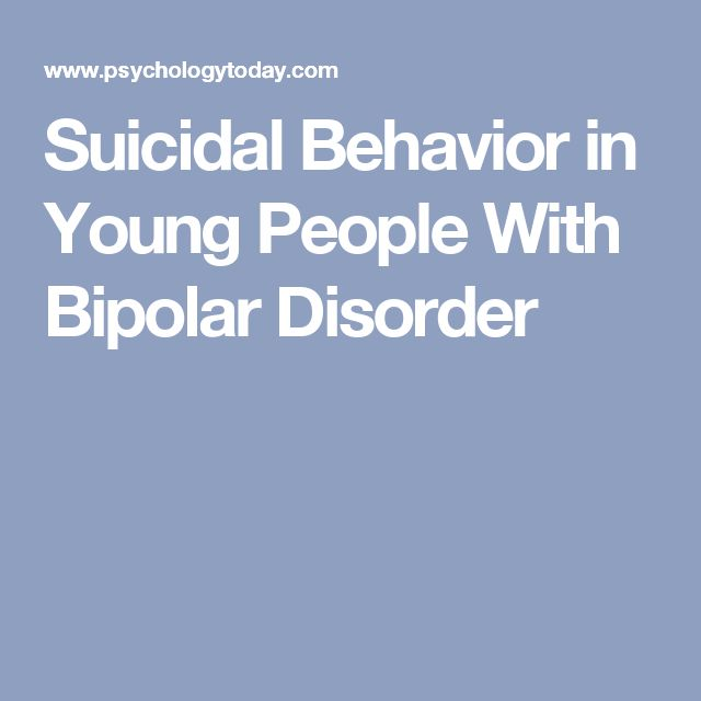 Suicidal Behavior in Young People With Bipolar Disorder