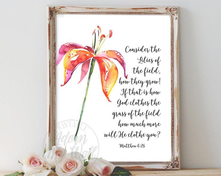 Matthew 6:28, Consider the lilies, Matthew 6, Lilies of the field, Bible Verse Print, Bible Verse Art, Christian Wall Art, Scripture Prints by AdornMyWall on Etsy