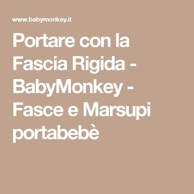Portare con la Fascia Rigida - BabyMonkey - Fasce e Marsupi portabebè