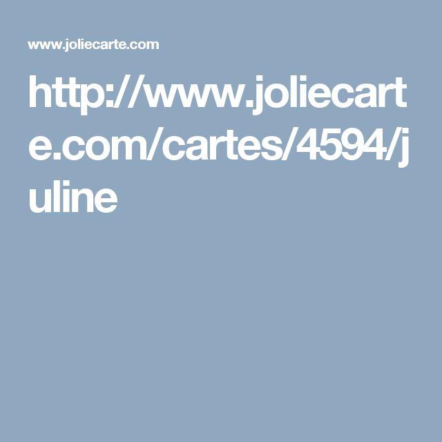 http://www.joliecarte.com/cartes/4594/juline