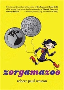 Zorgamazoo by: Robert Paul Weston  Is a book written completely in rhyme. Is great for adding new words to your vocabulary bank.
