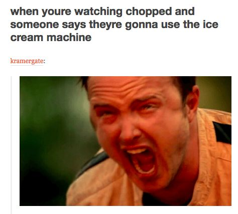 When someone on Chopped makes the worst possible decision they can make: | 23 Tumblr Posts About Food Network That'll Crack You Up