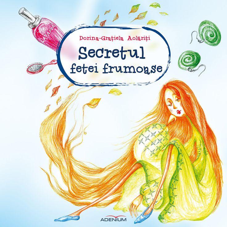 Secretul fetei frumoase / Gratiela Aolariti/ Editura Adenium - children's book cover