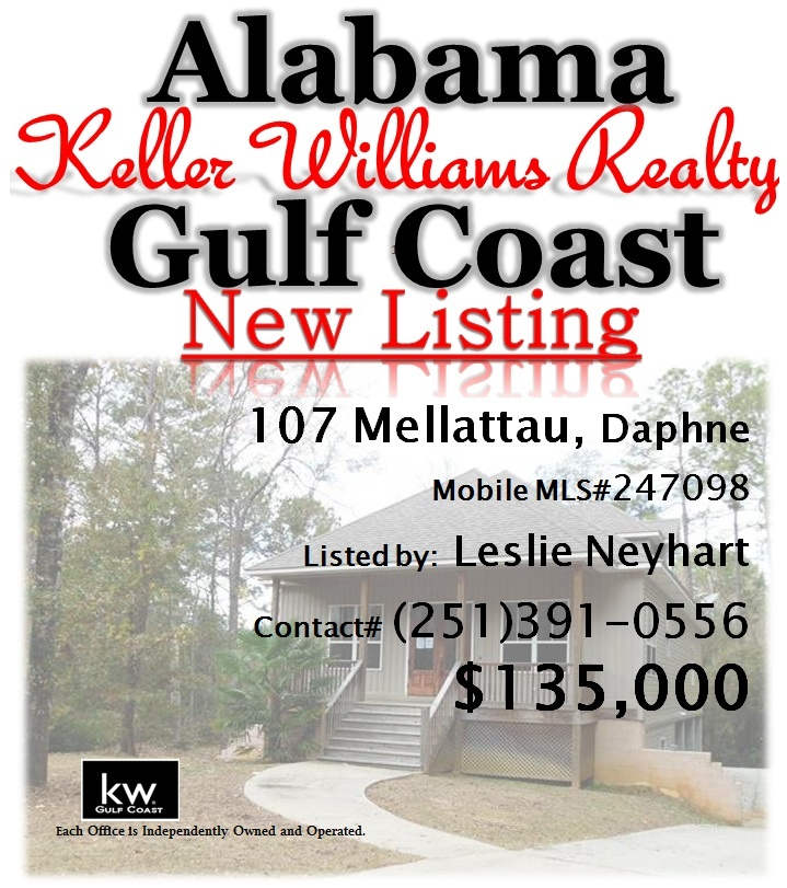 107 Mellattau Cir, Daphne... Mobile MLS#247098... $135,000...Foreclosure Subject To Alabama Right Of Redemption. What A Great House! Custom 4/2 Plus Extra Room For Office Or Multi Media. Located On Quiet Cul De Sac Wooded Lot. Backs Up To A Stream. Open Floor Plan. Plumbed In Unfinished Area On Ground Level. Call Leslie Anderson Neyhart at 251-391-0556 for more info.