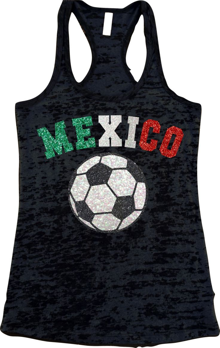 Mexico Futbol Soccer Sparkly Glitter Burnout Racerback Tank Top Really Shiny COPA AMERICA  2016 Add Name and Number on the Back Viva Mexico by SuperTeesandHats on Etsy