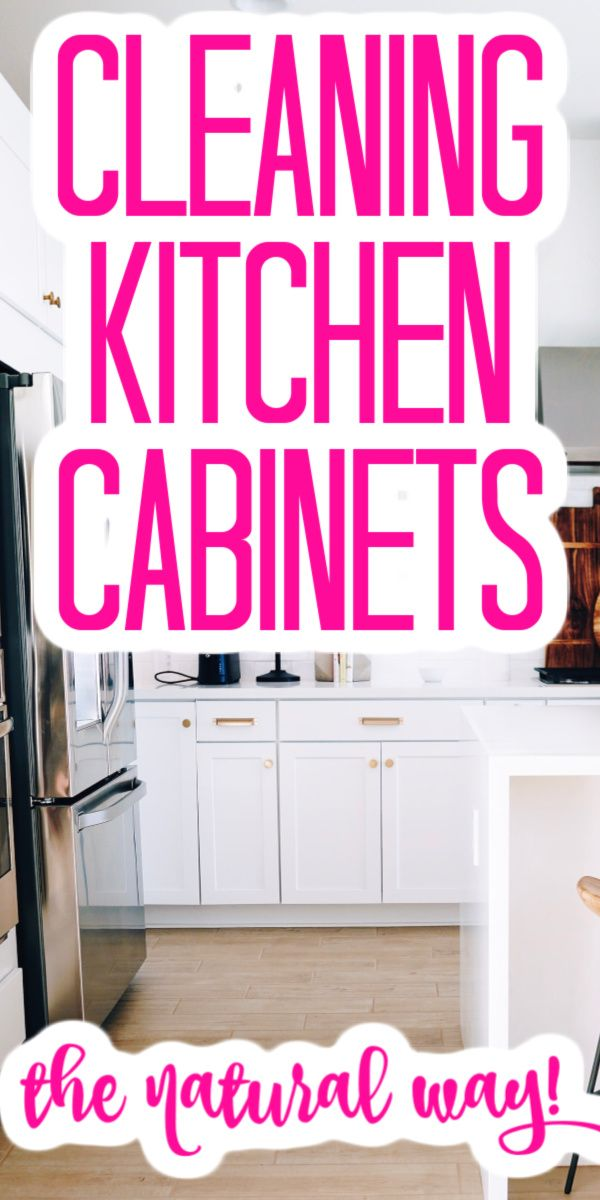 Learn The Best Way To Clean Kitchen Cabinets Clean Kitchen Cabinets Kitchen Cabinets Cleaning