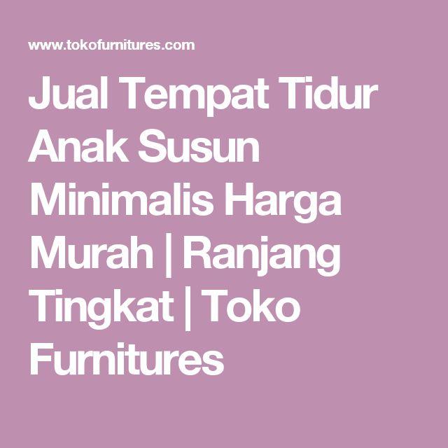 Jual Tempat Tidur Anak Susun Minimalis Harga Murah | Ranjang Tingkat | Toko Furnitures