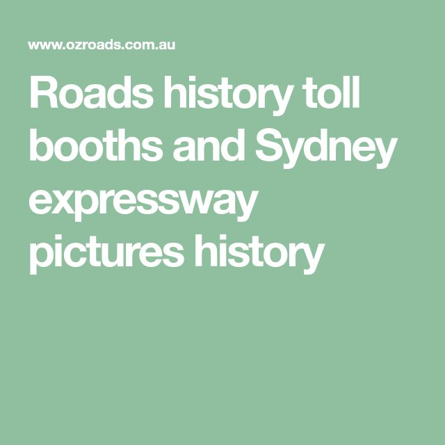 Roads history toll booths and Sydney expressway pictures history