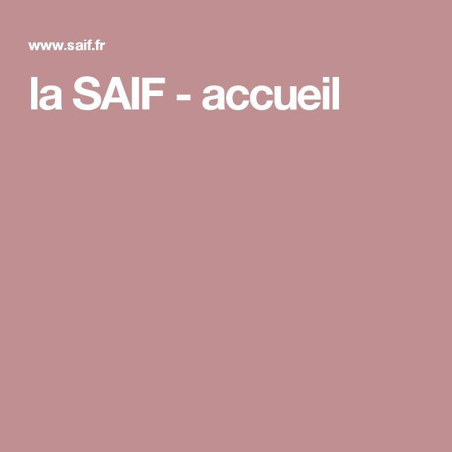 la SAIF - accueil