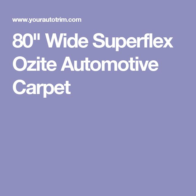 "80"" Wide Superflex Ozite Automotive Carpet"