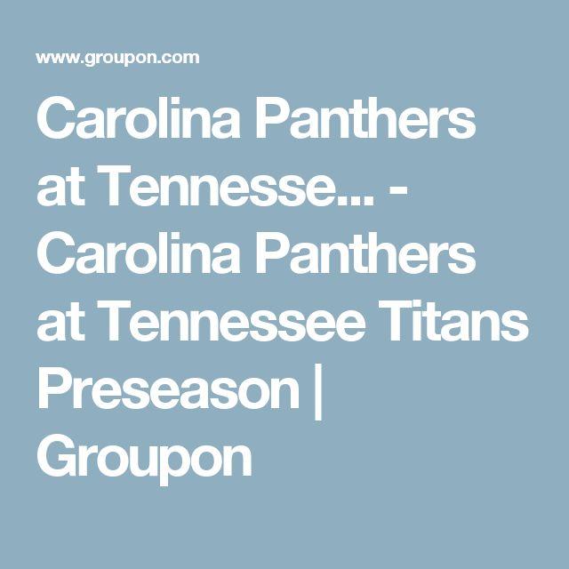 Carolina Panthers at Tennesse... - Carolina Panthers at Tennessee Titans Preseason   Groupon