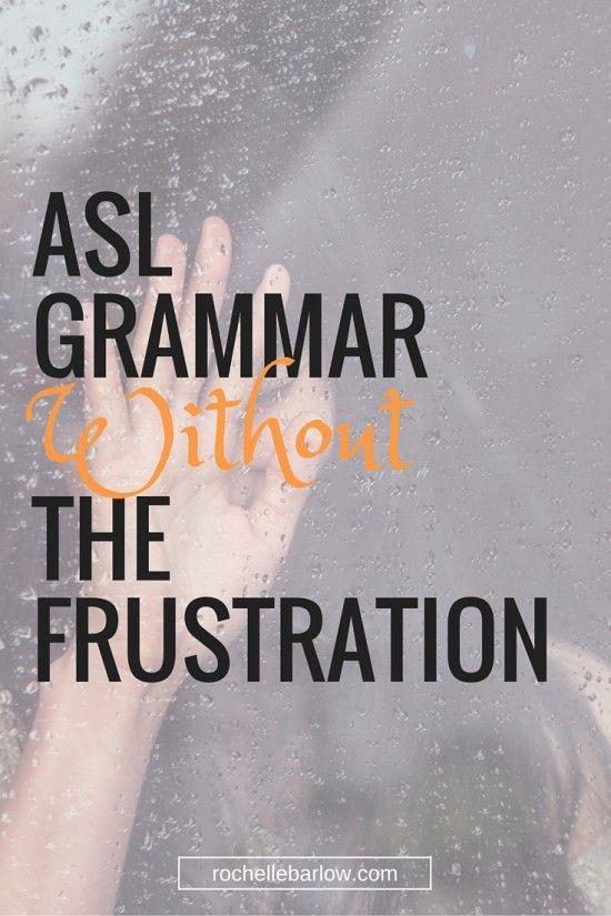ASL Grammar Without The Frustration Part 1