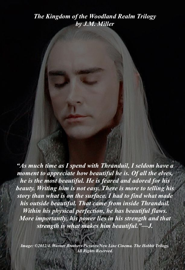 Commentary on Writing The Kingdom of the Woodland Realm Trilogy, but more importantly, writing Thranduil. What makes him beautiful. #Thranduil. #WritingThranduil. #TolkienFanFiction. #Amwriting.