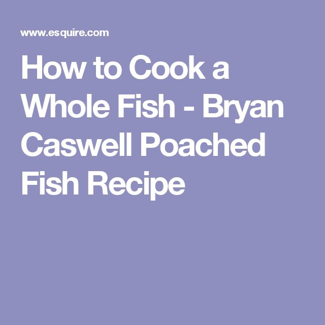 Best 25 poached fish recipes ideas on pinterest how to for How to poach fish