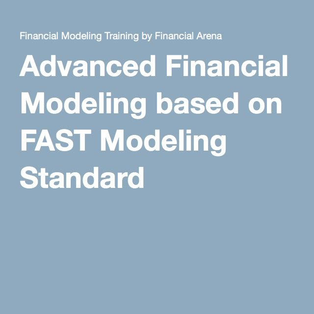 Advanced Financial Modeling based on FAST Modeling Standard - This seminar  builds on your existing financial modeling skills and and it is adjusted based on the globally recognized FAST Modeling Standard*, so that to learn how to build more flexible and standardised financial models