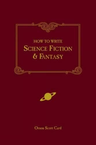 How to Write Science Fiction & Fantasy: Orson Scott Card: 9781582971032: Amazon.com: Books