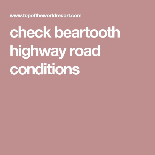 check beartooth highway road conditions