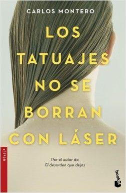 Los tatuajes no se borran con láser, de Carlos Montero | Booket