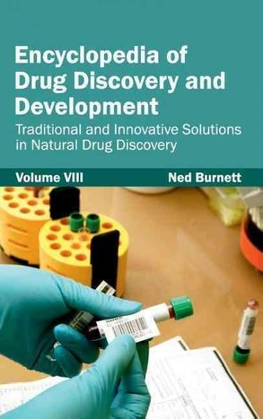 Encyclopedia of Drug Discovery and Development: Traditional and Innovative Solutions in Drug Discovery