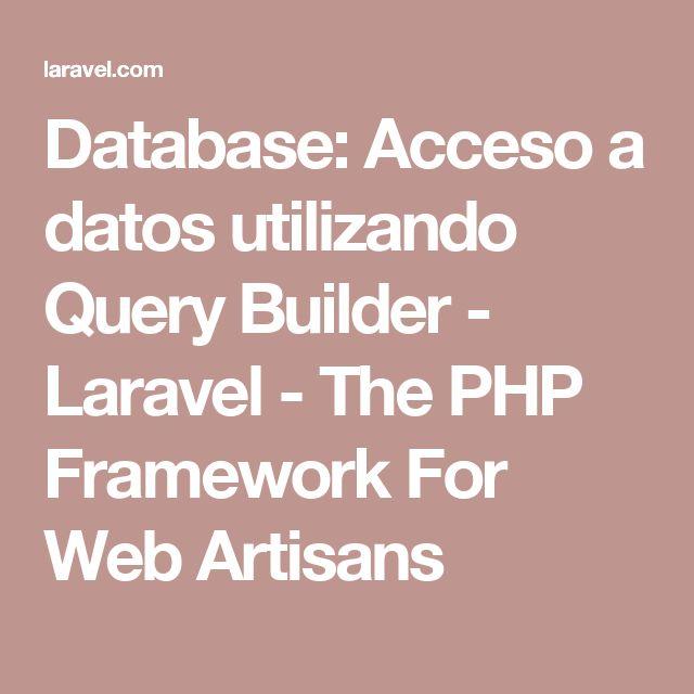 Database: Acceso a datos utilizando Query Builder - Laravel - The PHP Framework For Web Artisans