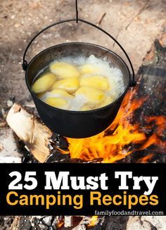 25 Must Try Camping Recipes - all the best recipes for camping from desserts to…