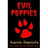 Evil Puppies: Tales of Fluffy Horror (Kindle Edition)By Aaron Daniels