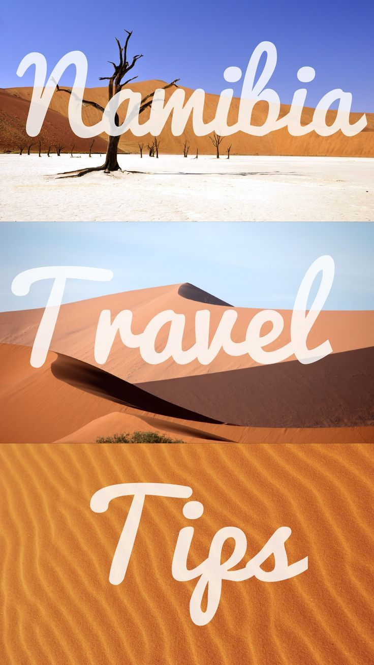 All you need to know before you go to the Southern Africa country of Namibia.