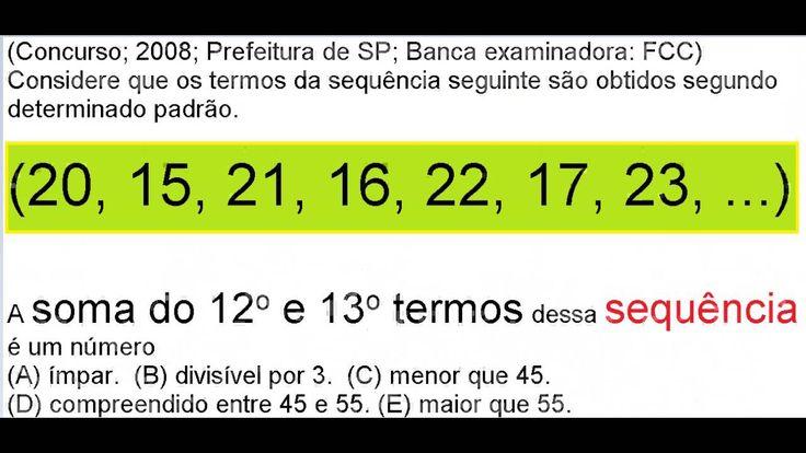 https://youtu.be/PeNfVj8gfOc Considere que os termos da sequência seguinte são obtidos segundo determinado padrão. (20, 15, 21, 16, 22, 17, 23, ...) A soma do 12o e 13o termos dessa sequência é um número (A) ímpar. (B) divisível por 3. (C) menor que 45. (D) compreendido entre 45 e 55. (E) maior que 55.