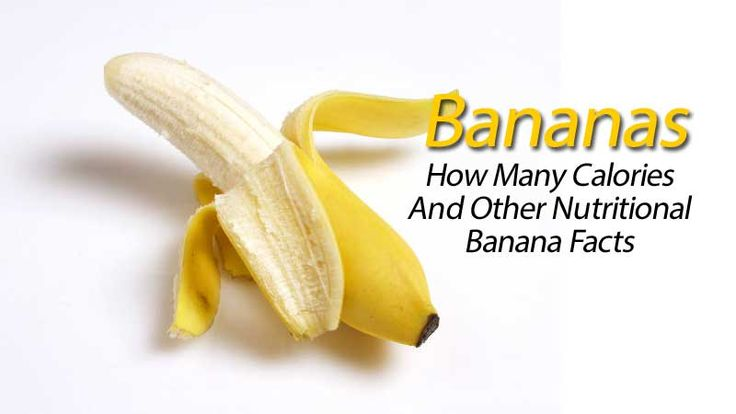 Bananas - How Many Calories And Other Nutritional Banana Facts
