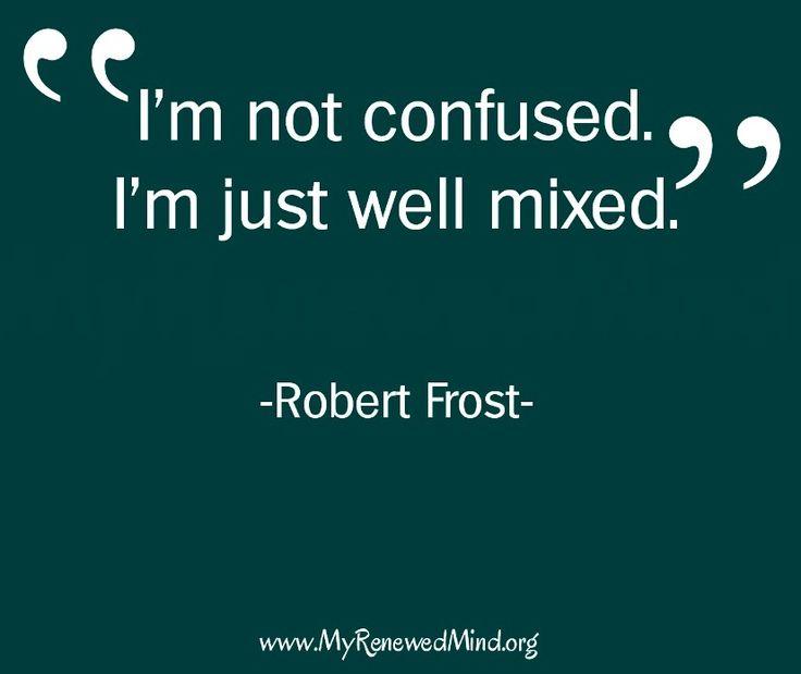 Confused quote via www.MyRenewedMind.org