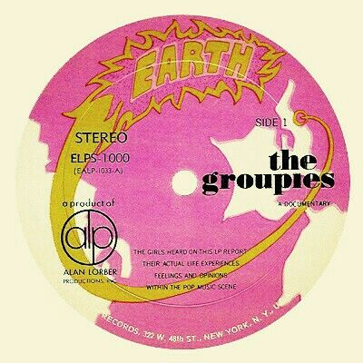 """EARTH """"The Groupies"""" by Shelia """"Cleo"""" Odzer + Cookie & co. I love the label sticker! Normally EARTH is known for BUBBLEGUM  like WIND, UP 'N ADAM, later KINGSMEN & JOEY LEVINE from OHIO EXPRESS, THIRD RAIL & 500 other """"groups""""... They tried cash in on GROUPIES w/this  record produced by Alan Lorber & featuring talking with """"Groupies"""" from New York."""