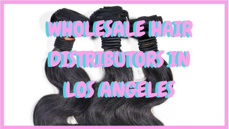 Wholesale Hair Distributors In Los Angeles | Wholesale Hair Extensions C...