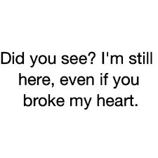 Image result for you broke my heart