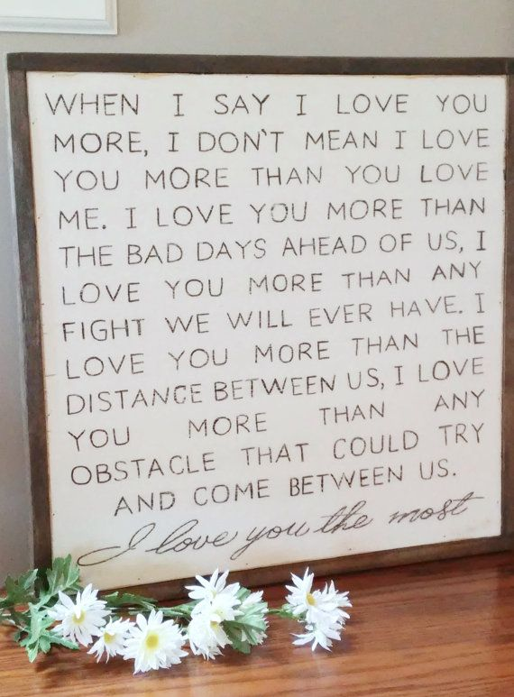 When I Say I Love You More Wood Framed Distressed Sign