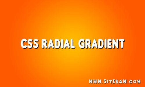 CSS Radial Gradient http://www.siteraw.com