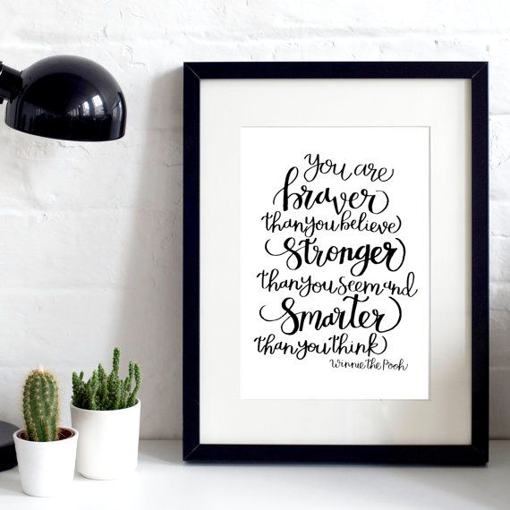 You Are Braver, Stronger, Smarter Than You Think Print - Disney Print - Winnie The Pooh - Inspirational Print - Inspirational Quotes