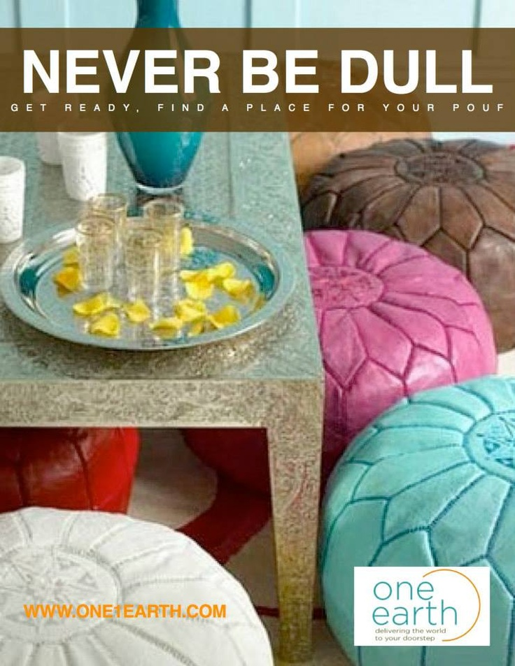 Get Ready & Find a Place for your Pouf, indoors or outdoors  Handcrafted, Ethically.