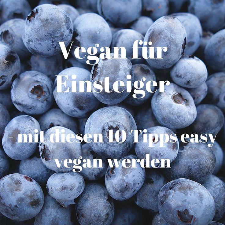 Vegan für Einsteiger – mit diesen 10 Tipps easy vegan werden