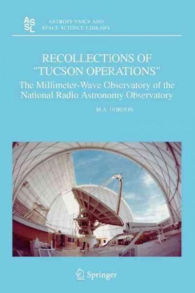 Recollections of Tucson Operations: The Millimeter-wave Observatory of the National Radio Astronomy Observatory