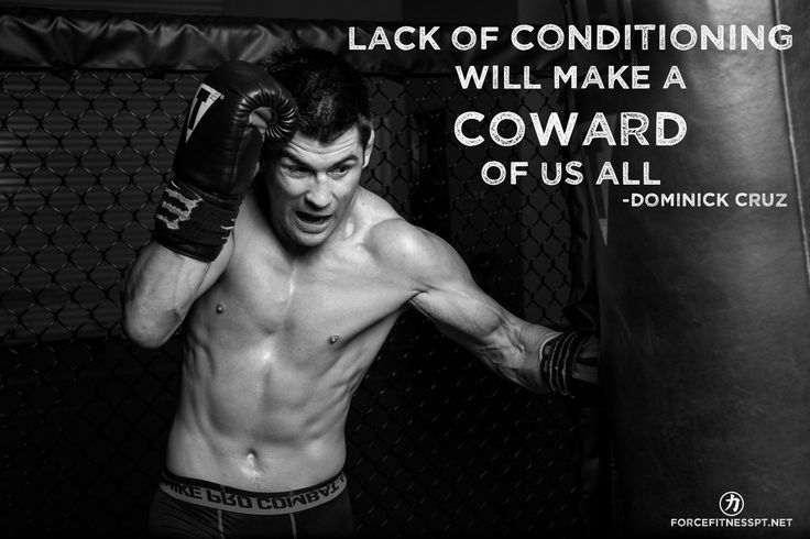 Dominick Cruz, MMA, UFC, Fitness, Conditioning, Stamina, Endurance, Motivation, Inspiration, Fear, Wisdom, Quote,