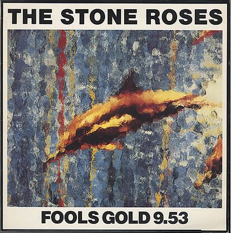 The Stone Roses - Fools Gold/What the World Is Waiting For (1989)