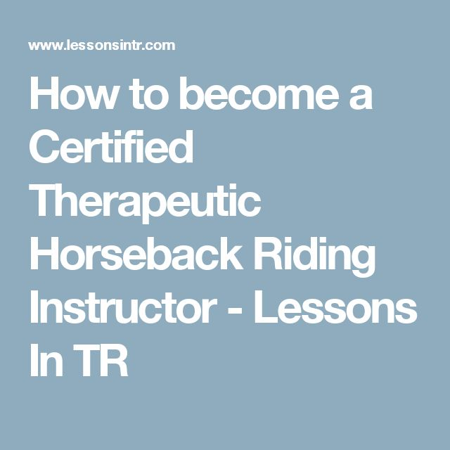 How to become a Certified Therapeutic Horseback Riding Instructor - Lessons In TR