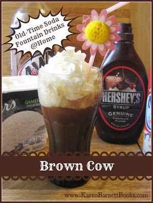 Karen Barnett, Historical Romance | Romantic Suspense : Old-Time Soda Fountain Drinks @Home: The Brown Cow