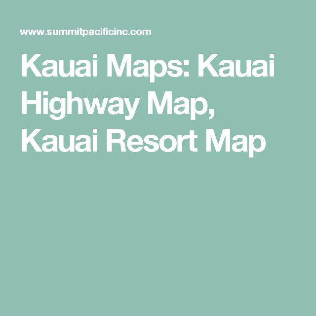 Kauai Maps: Kauai Highway Map, Kauai Resort Map