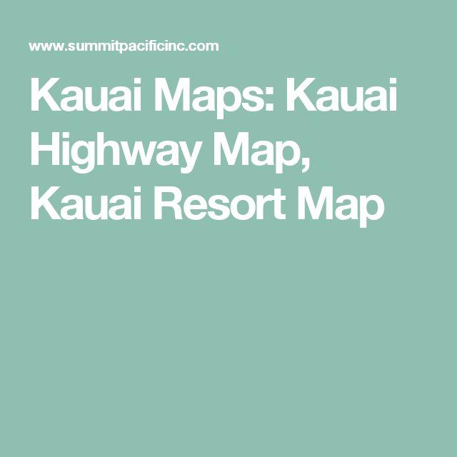 Kauai Maps: Kauai Highway Map, Kauai Resort Map